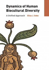 Dynamics of Human Biocultural Diversity 1st Edition 9781611326956 1611326958