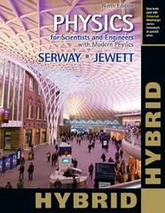 Physics for Scientists and Engineers with Modern Physics, Hybrid (with Enhanced WebAssign Homework and eBook LOE Printed Access Card for Multi Term Math and Science) 9th edition 9781133953982 1133953980