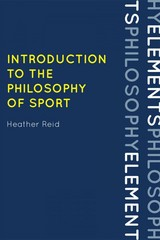 Introduction to the Philosophy of Sport 1st Edition 9780742570627 0742570622