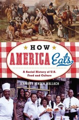 How America Eats 1st Edition 9781442208759 1442208759