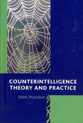 Counterintelligence Theory and Practice 1st Edition 9781442219120 1442219122