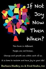 If Not Joy Now, Then When 1st Edition 9781457510373 1457510375