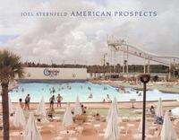 Joel Sternfeld: American Prospects 4th edition 9781935202974 1935202979