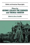 Plays by George Colman the Younger and Thomas Morton 0 9780521284004 0521284007