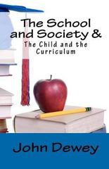 The School and Society and the Child and the Curriculum 1st Edition 9781611044126 161104412X