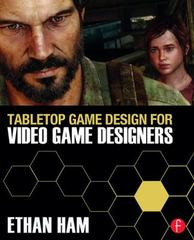 Tabletop Game Design for Video Game Designers 1st Edition 9780415627016 041562701X
