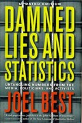 Damned Lies and Statistics - Untangling Numbers from the Media, Politicians, and Activists 1st Edition 9780520274709 0520274709
