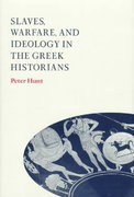 Slaves, Warfare, and Ideology in the Greek Historians 0 9780521584296 0521584299