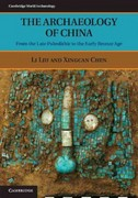 The Archaeology of China 1st Edition 9780521644327 0521644321