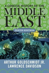 A Concise History of the Middle East 10th edition 9780813348216 0813348218