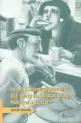 Food, Consumption and the Body in Contemporary Women's Fiction 0 9780521604550 0521604559