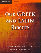 Our Greek and Latin Roots 2nd edition 9780521699990 0521699991