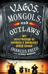 Vagos, Mongols, and Outlaws 1st Edition 9781250021083 1250021081