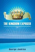 The Kingdom Exposed 0 9781449750510 1449750516
