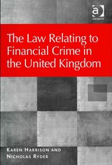 The Law Relating to Financial Crime in the United Kingdom 1st Edition 9781409423898 1409423891