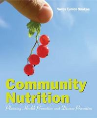 Community Nutrition: Planning Health Promotion and Disease Prevention 1st Edition 9780763788865 0763788864