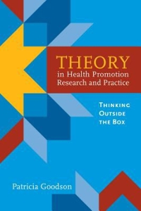 Theory in Health Promotion Research and Practice: Thinking Outside the Box 1st Edition 9781449617431 1449617433