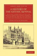 A History of the Gothic Revival 0 9781108051910 110805191X