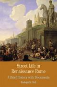 Street Life in Renaissance Rome 1st edition 9780312622978 031262297X