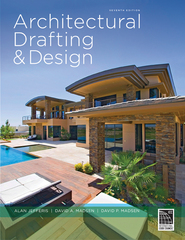 Architectural Drafting and Design 7th Edition 9781285165738 128516573X
