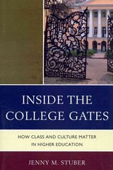 Inside the College Gates 1st Edition 9780739148990 0739148990