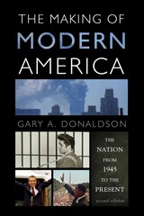 The Making of Modern America 2nd Edition 9781442209589 1442209585