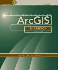 Getting to Know ArcGIS for Desktop 3rd Edition 9781589483088 1589483081