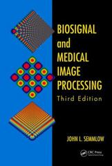 Biosignal and Medical Image Processing, Third Edition 3rd Edition 9781466567375 1466567376