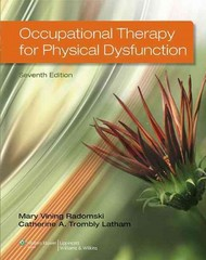 Occupational Therapy for Physical Dysfunction 7th Edition 9781451127461 1451127464