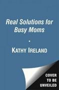 Real Solutions for Busy Moms 0 9781476709741 1476709742