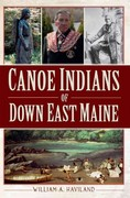 Canoe Indians of down East Maine 1st Edition 9781609496654 1609496655