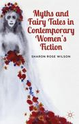 Myths and Fairy Tales in Contemporary Women's Fiction 0 9781137289865 1137289864