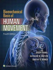 Biomechanical Basis of Human Movement 4th Edition 9781451177305 1451177305