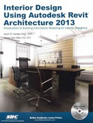 Interior Design Using Autodesk Revit Architecture 2013 1st Edition 9781585037490 1585037494
