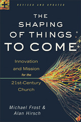 The Shaping of Things to Come 1st Edition 9780801014918 0801014913