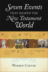 Seven Events That Shaped the New Testament World 1st Edition 9780801039164 0801039169