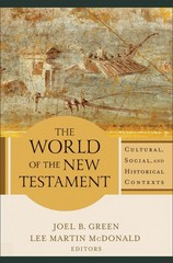 The World of the New Testament 1st Edition 9780801039621 0801039622