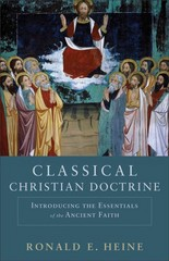 Classical Christian Doctrine 1st Edition 9780801048739 0801048737
