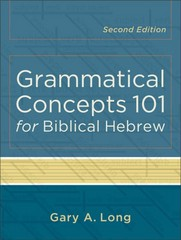 Grammatical Concepts 101 for Biblical Hebrew 2nd edition 9780801048746 0801048745