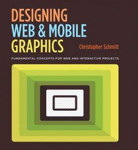 Designing Web and Mobile Graphics 1st Edition 9780321858542 0321858549