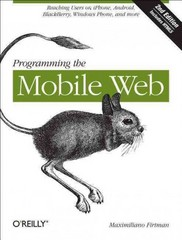 Programming the Mobile Web 2nd Edition 9781449334970 1449334970