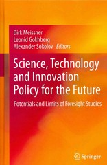 Science, Technology and Innovation Policy for the Future 1st edition 9783642318276 3642318274