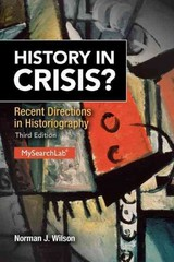 History in Crisis Recent Directions in Historiography 3rd Edition 9780205848959 0205848958