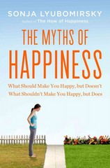 The Myths of Happiness 1st Edition 9781594204371 1594204373