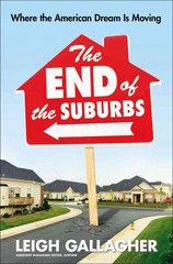 The End of the Suburbs 1st Edition 9781591845256 1591845254