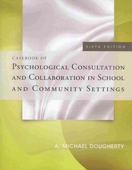 Casebook of Psychological Consultation and Collaboration in School and Community Settings 6th Edition 9781285098548 1285098544