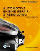 Classroom Manual for Today's Technician: Automotive Engine Repair & Rebuilding 5th Edition 9781133602484 1133602487