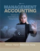 Management Accounting: Information for Decision-Making and Strategy Execution Plus NEW MyAccountingLab with Pearson eText -- Access Card Package 6th edition 9780132965446 0132965445