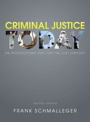 Criminal Justice Today: An Introductory Text for the 21st Century Plus NEW MyCJLab with Pearson eText -- Access Card Package 12th Edition 9780133028300 0133028305