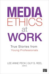 Media Ethics at Work 1st Edition 9781452227849 1452227845